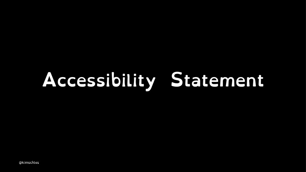 Accessibility Statement @kimschles