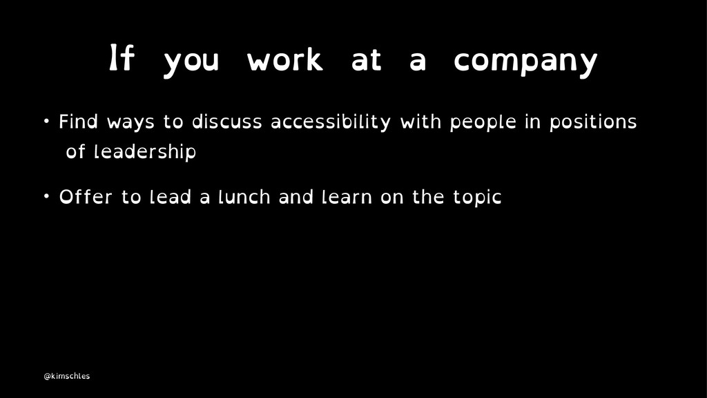 If you work at a company • Find ways to discuss...
