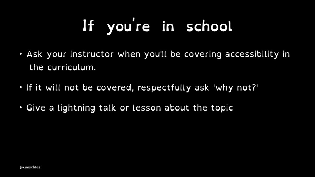 If you're in school • Ask your instructor when ...
