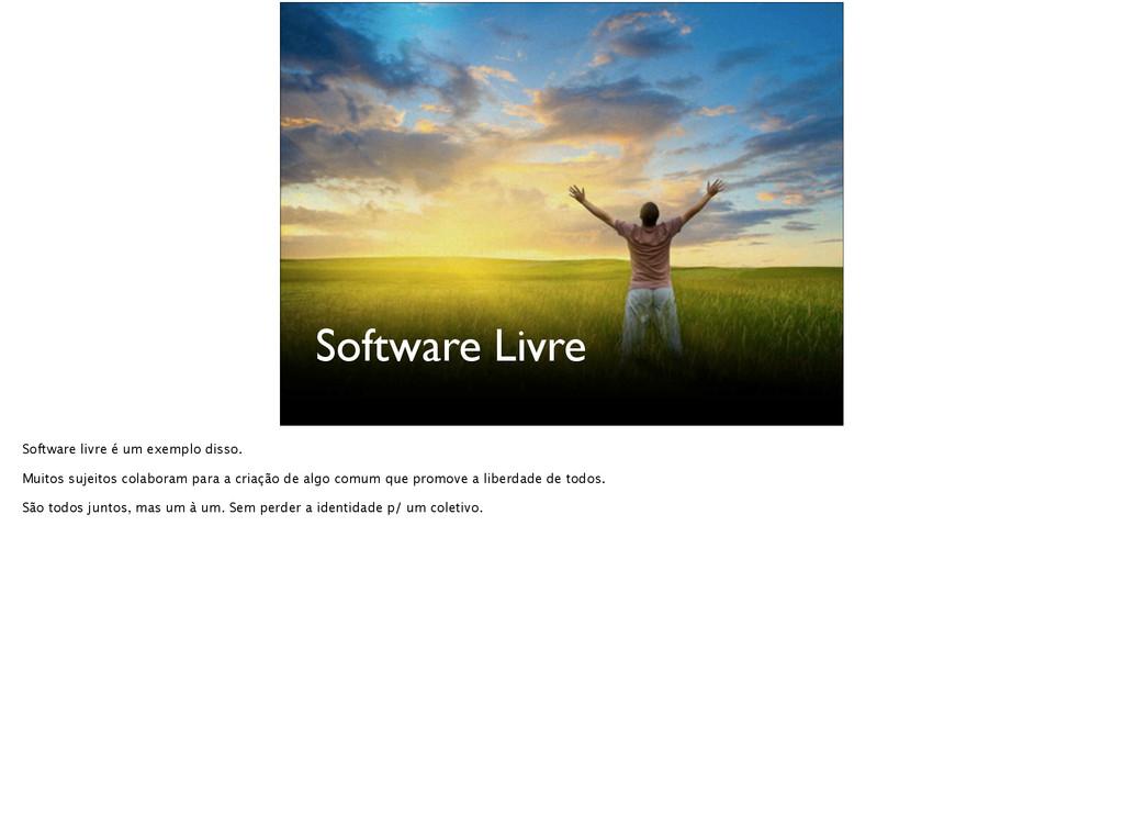 Software Livre Software livre é um exemplo diss...