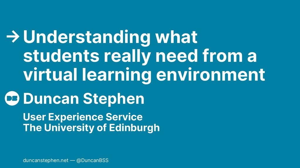 Duncan Stephen Understanding what students real...
