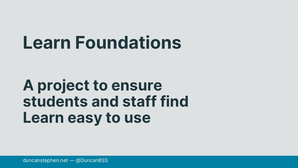 Learn Foundations A project to ensure students ...