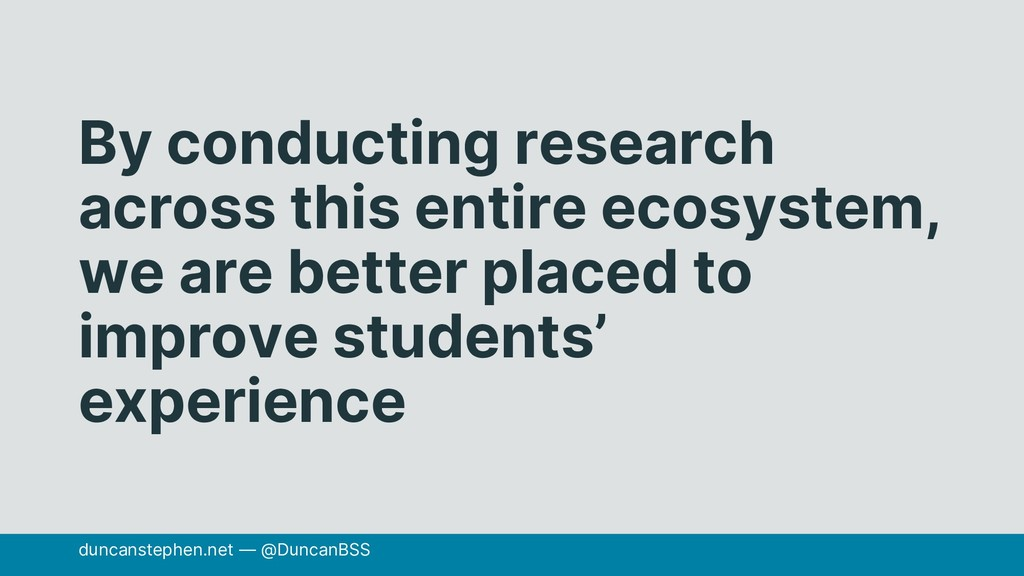 By conducting research across this entire ecosy...