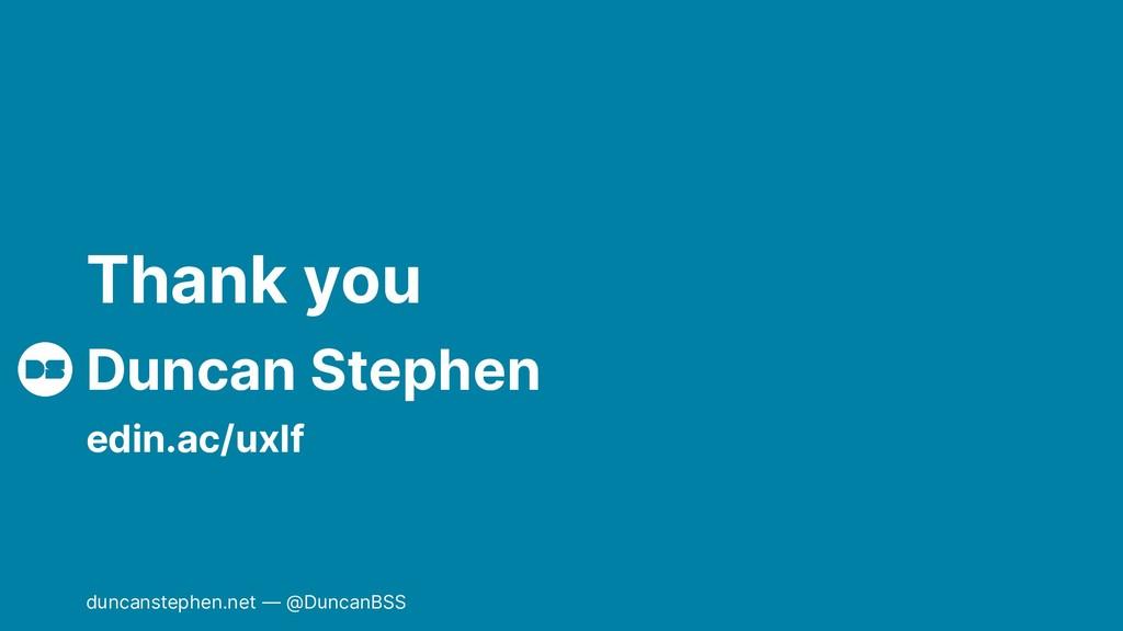 Duncan Stephen Thank you edin.ac/uxlf duncanste...