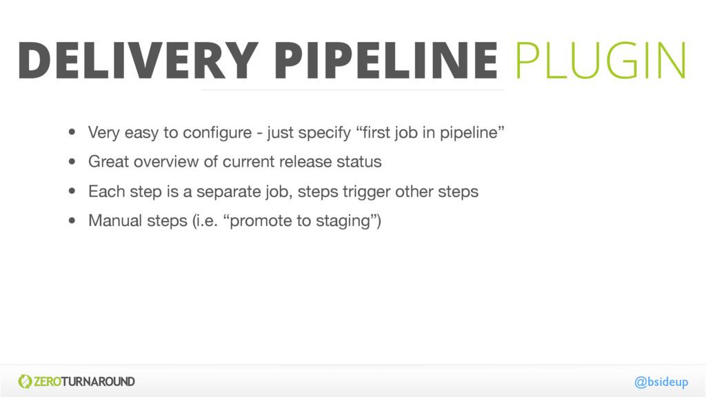 DELIVERY PIPELINE PLUGIN @bsideup • Very easy t...