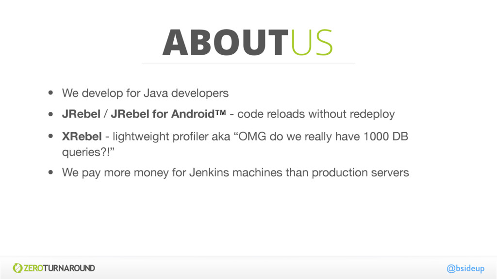 ABOUTUS • We develop for Java developers  • JRe...