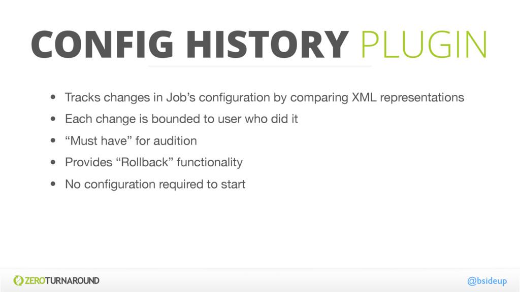 CONFIG HISTORY PLUGIN @bsideup • Tracks changes...