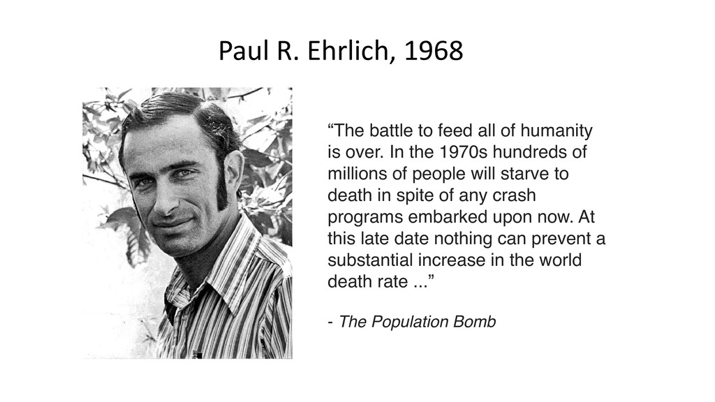 "Paul R. Ehrlich, 1968 ""The battle to feed all o..."