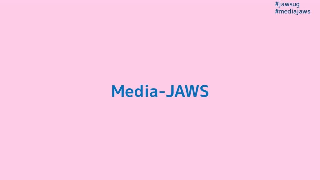 #jawsug #mediajaws Media-JAWS