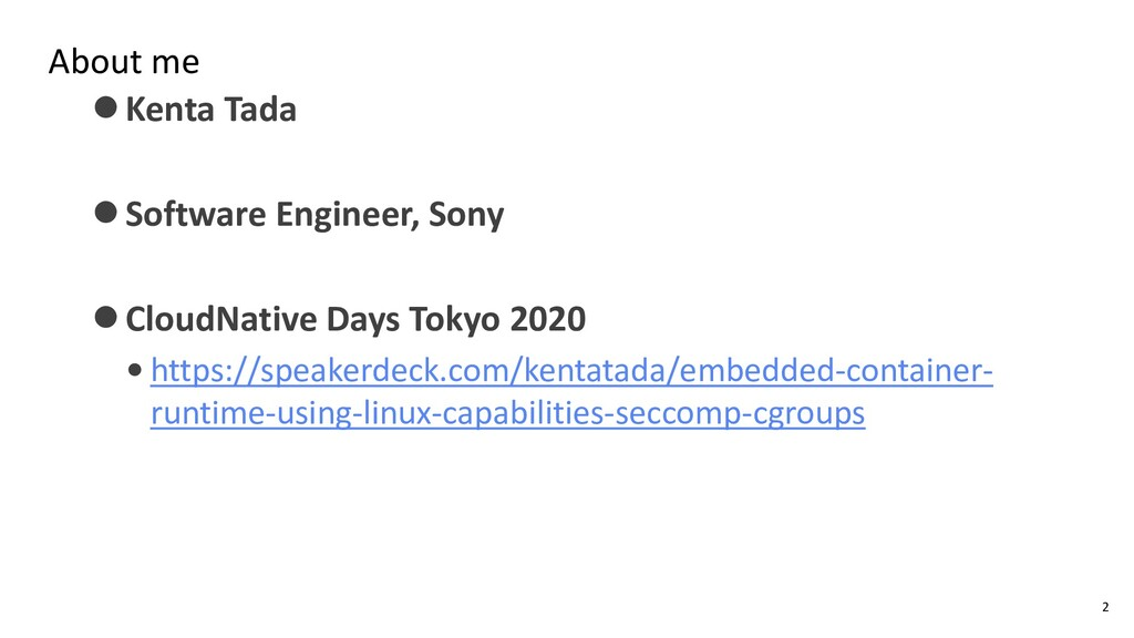 About me ⚫Kenta Tada ⚫Software Engineer, Sony ⚫...