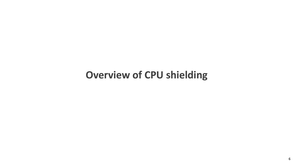 Overview of CPU shielding 6