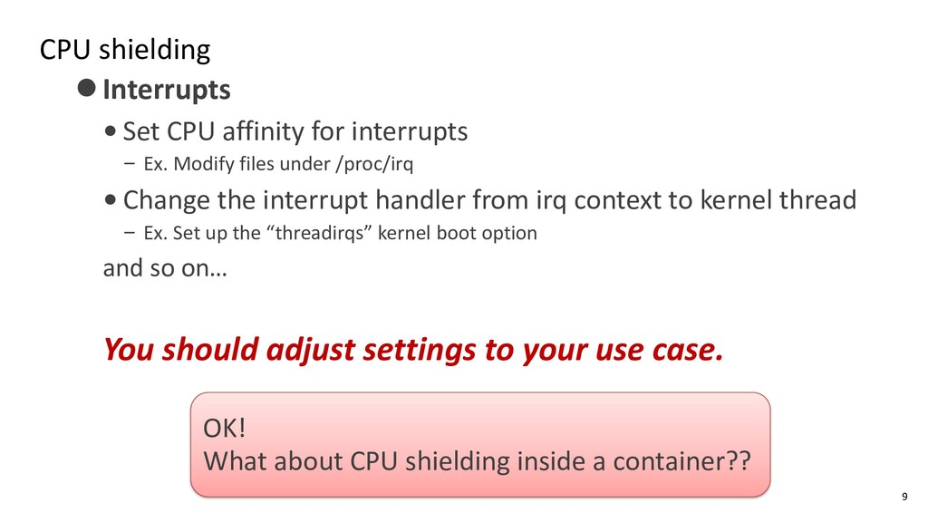 CPU shielding ⚫Interrupts • Set CPU affinity fo...