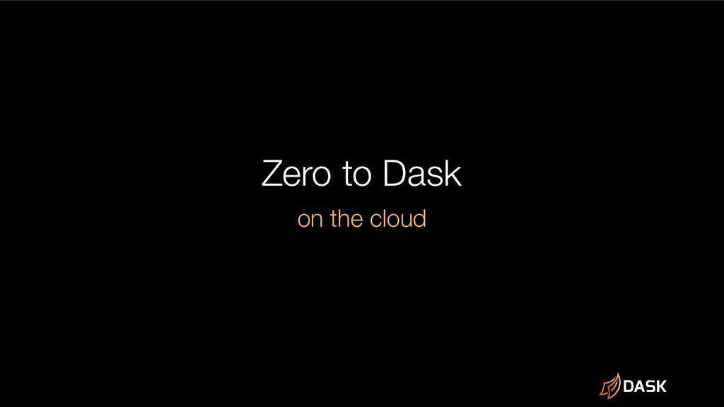 Zero to Dask on the cloud