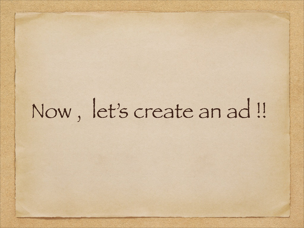Now , let's create an ad !!