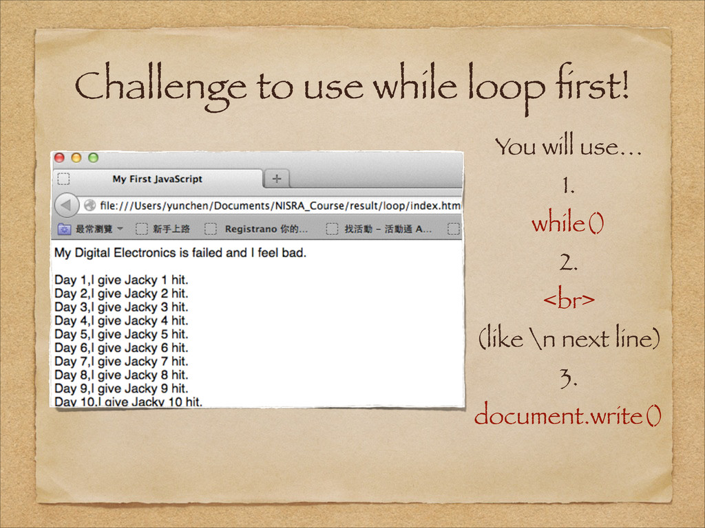 Challenge to use while loop first! You will use…...