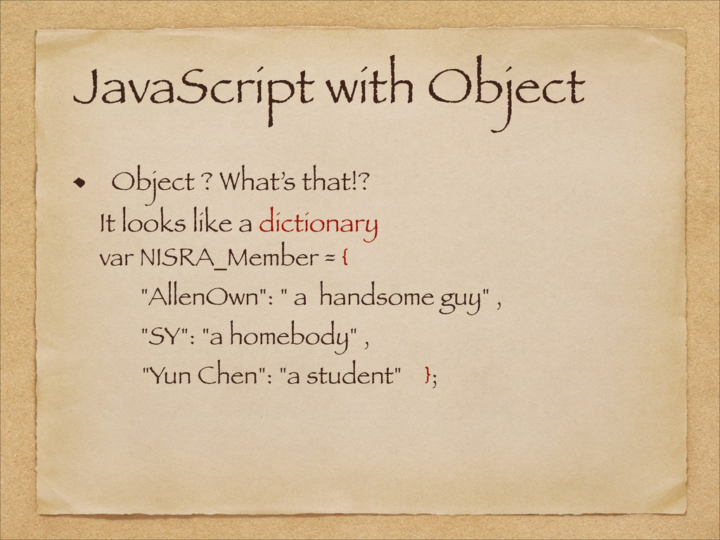 JavaScript with Object ! Object ? What's that!?...