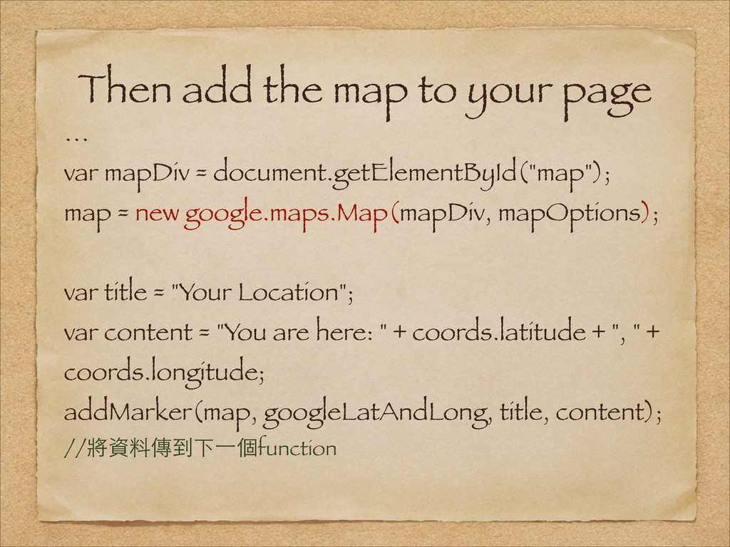 Then add the map to your page … var mapDiv = do...