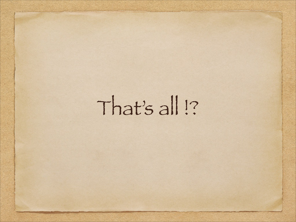 That's all !?