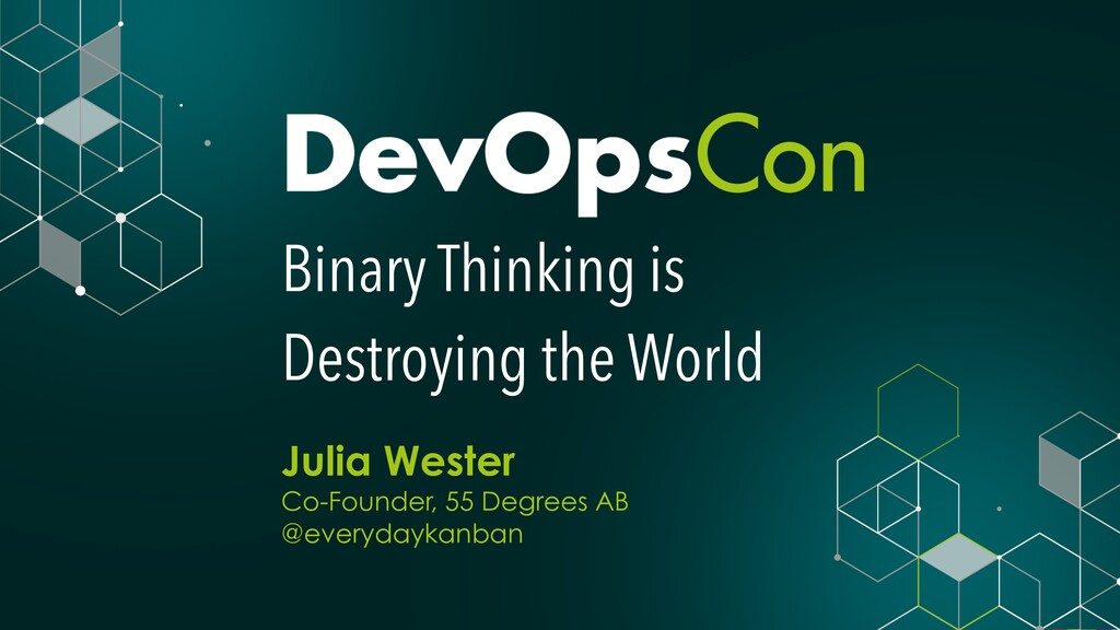 Binary Thinking is Destroying the World Julia W...