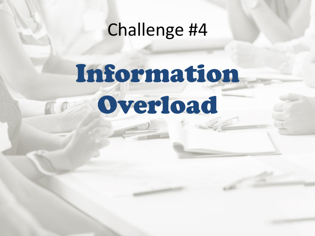 Challenge #4 Information Overload