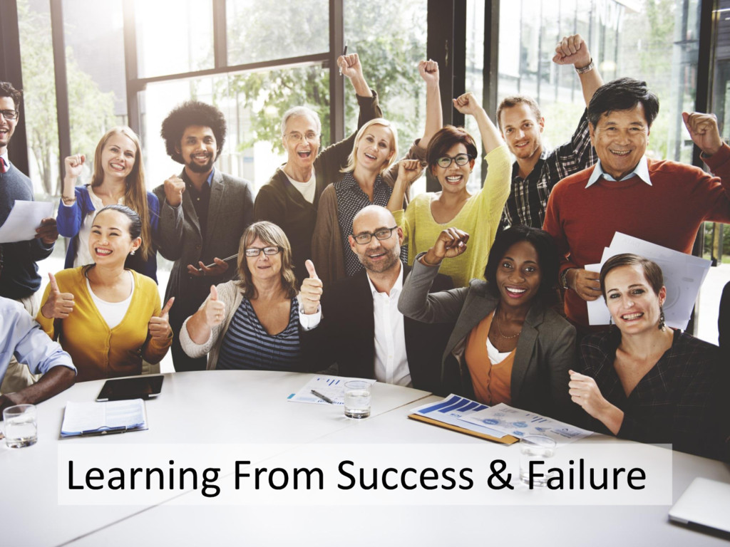Learning From Success & Failure
