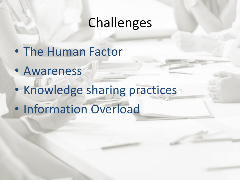 Challenges • The Human Factor • Awareness • Kno...