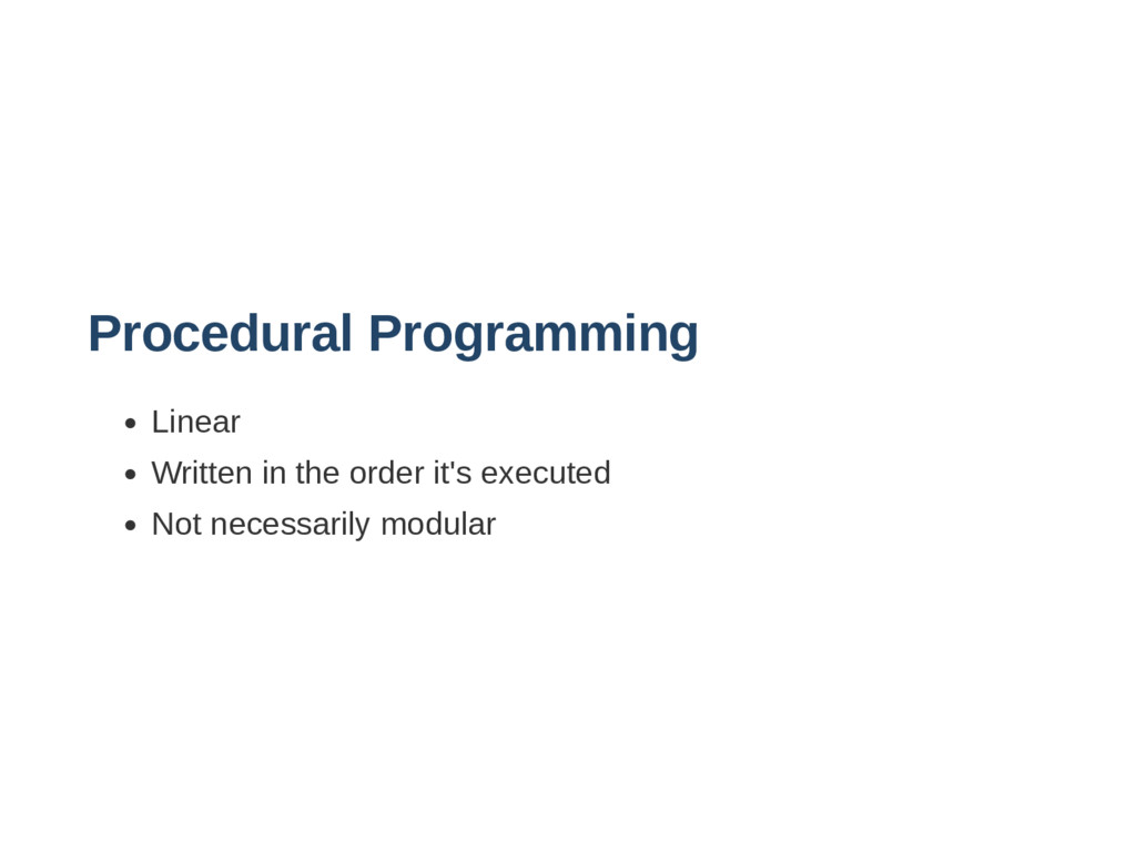 Procedural Programming Linear Written in the or...