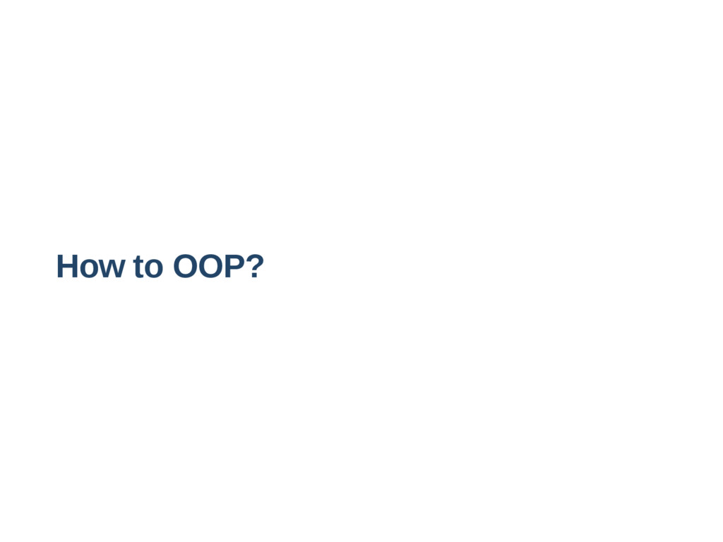 How to OOP?