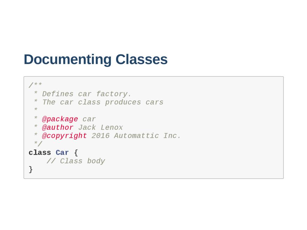Documenting Classes / * * * D e f i n e s c a r...