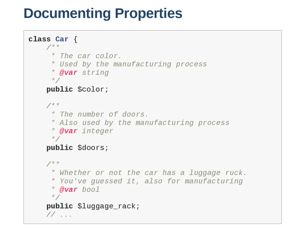Documenting Properties c l a s s C a r { / * * ...