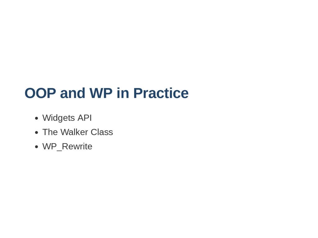 OOP and WP in Practice Widgets API The Walker C...