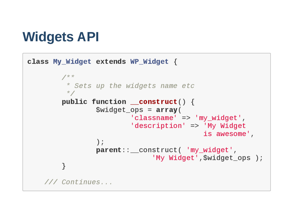 Widgets API c l a s s M y _ W i d g e t e x t e...