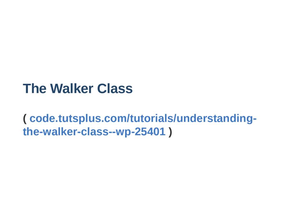 The Walker Class ( code.tutsplus.com/tutorials/...