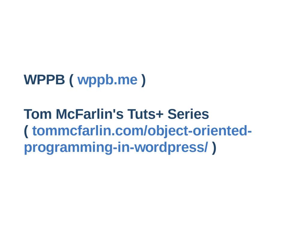 WPPB ( wppb.me ) Tom McFarlin's Tuts+ Series ( ...