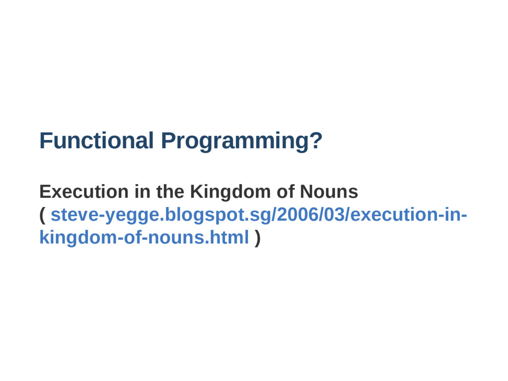 Functional Programming? Execution in the Kingdo...