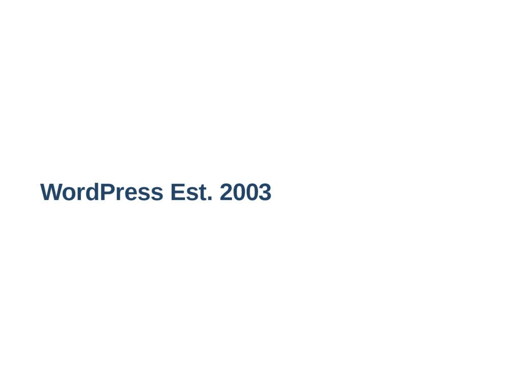 WordPress Est. 2003