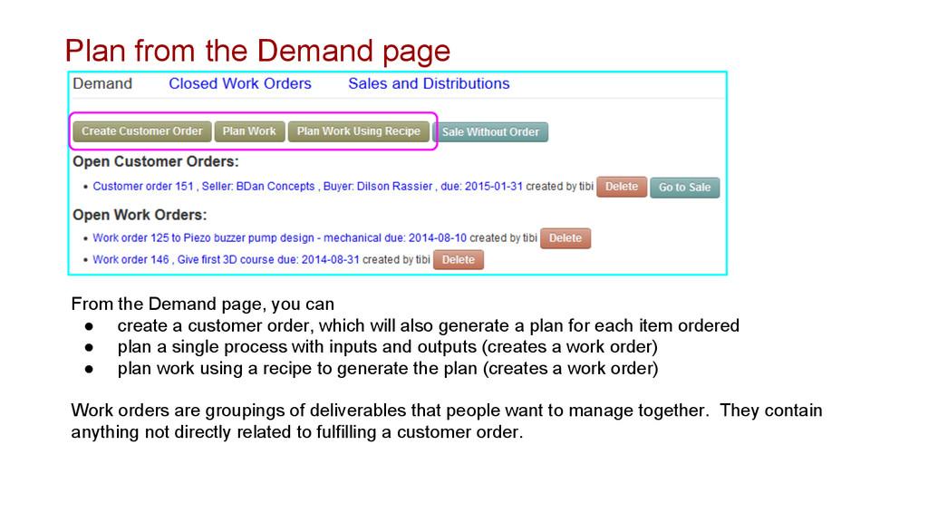 Plan from the Demand page From the Demand page,...
