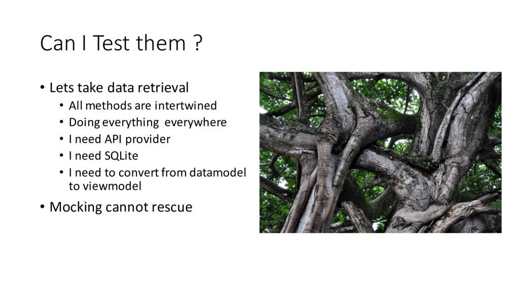 Can I Test them ? • Lets take data retrieval • ...