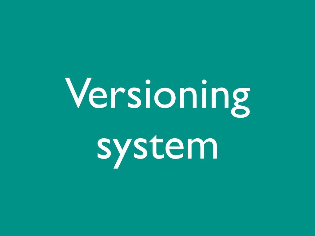 Versioning system