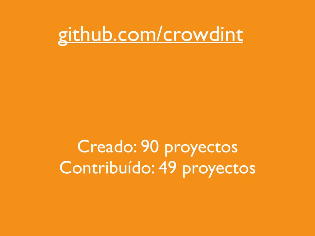 github.com/crowdint Creado: 90 proyectos  Con...