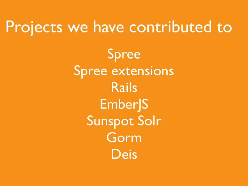 Projects we have contributed to Spree  Spree ...