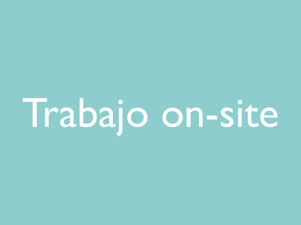 Trabajo on-site