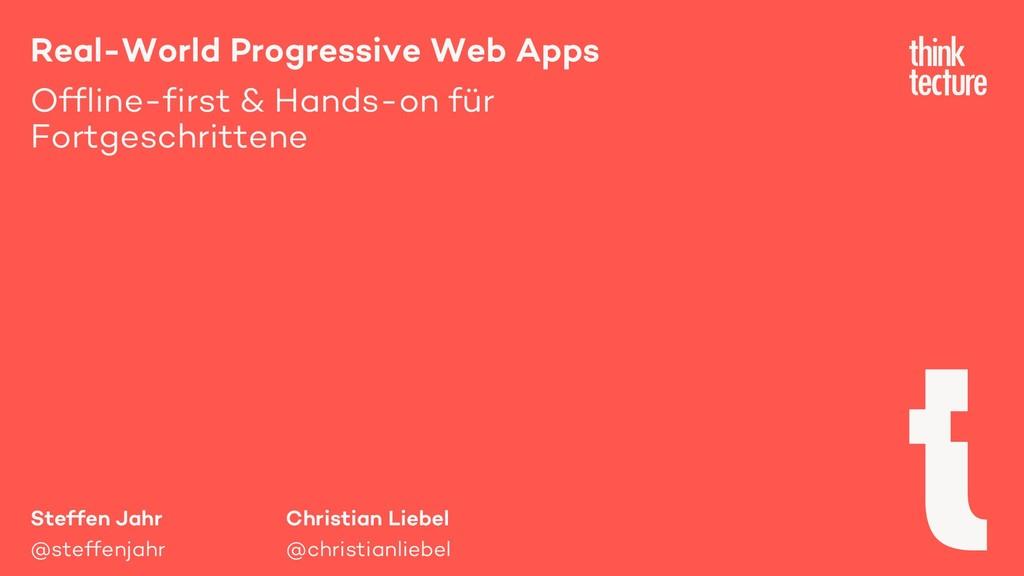 Steffen Jahr @steffenjahr Real-World Progressiv...