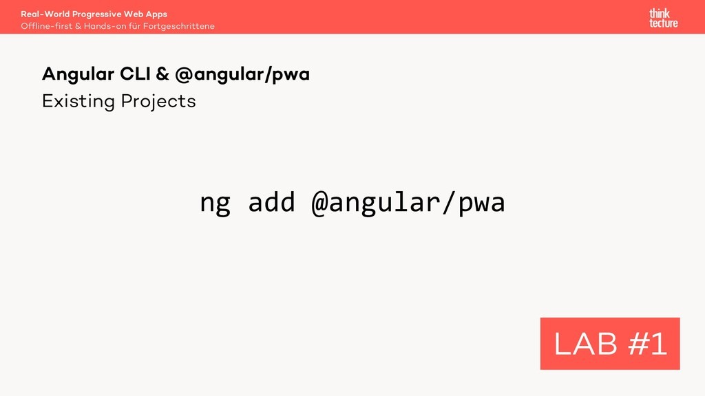 Existing Projects ng add @angular/pwa Angular C...