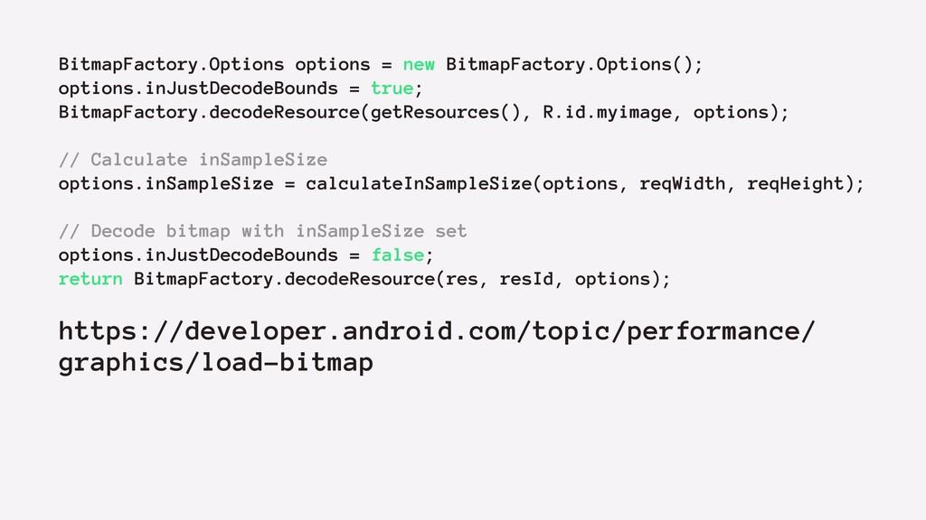 BitmapFactory.Options options = new BitmapFacto...