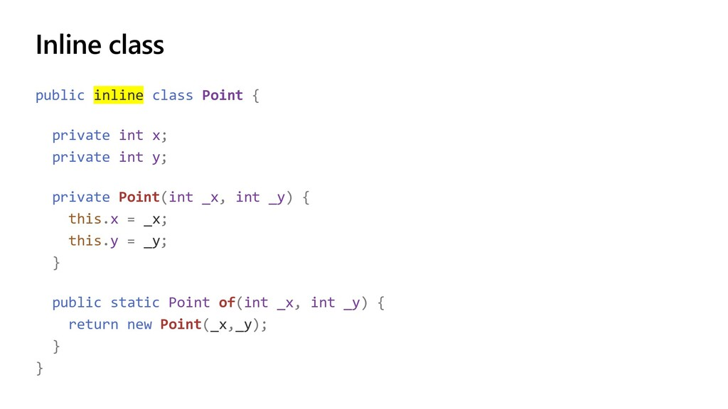 Inline class public inline class Point { privat...