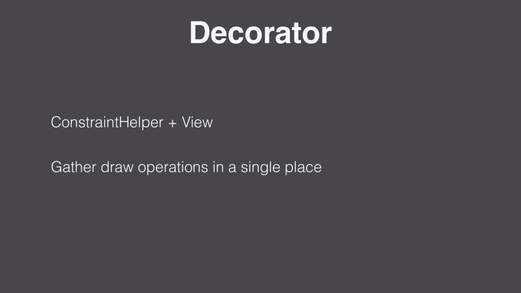 Decorator ConstraintHelper + View Gather draw o...