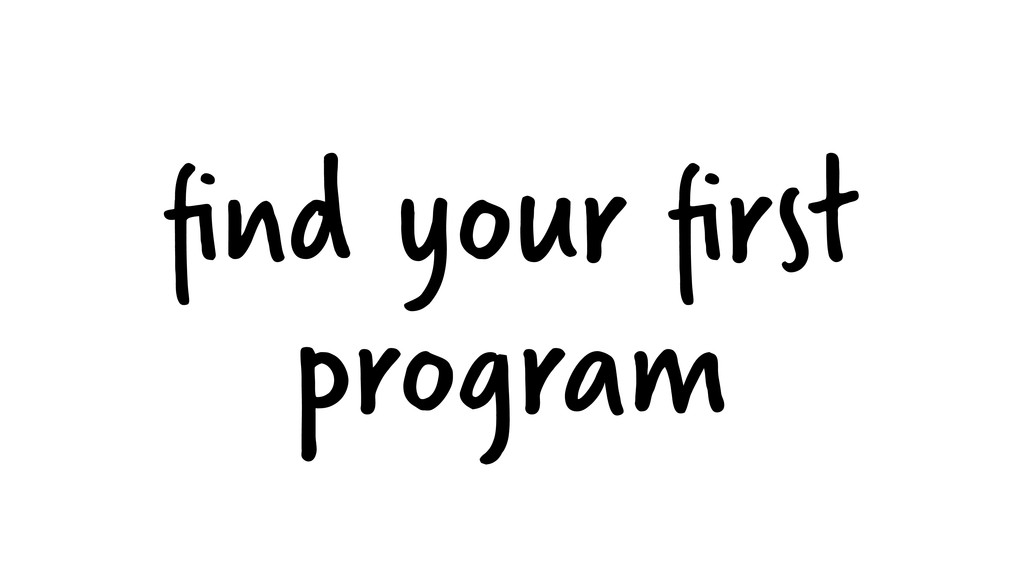 find your first program
