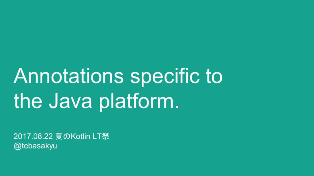 Annotations specific to the Java platform. 2017...