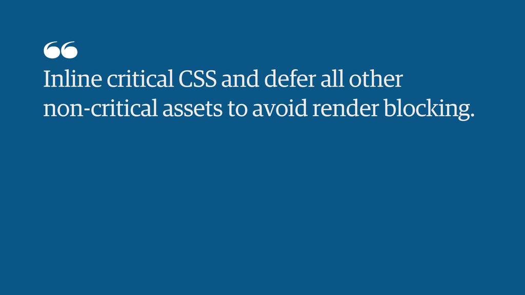 Inline critical CSS and defer all other non-cri...
